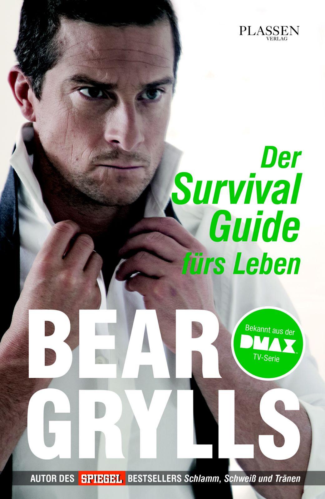 Bear Grylls - Der Survival-Guide fürs Leben