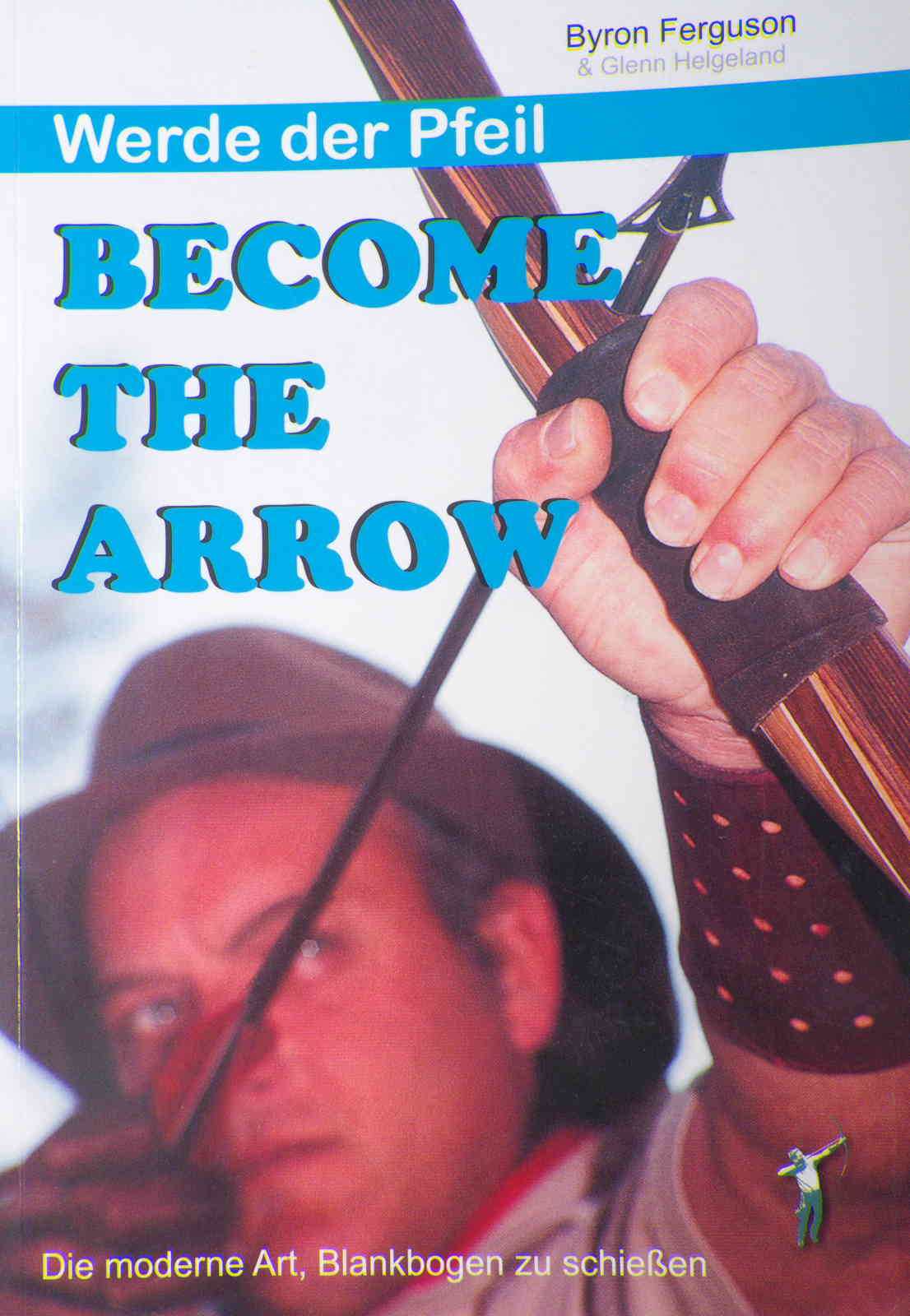 Byron Ferguson - Become the Arrow