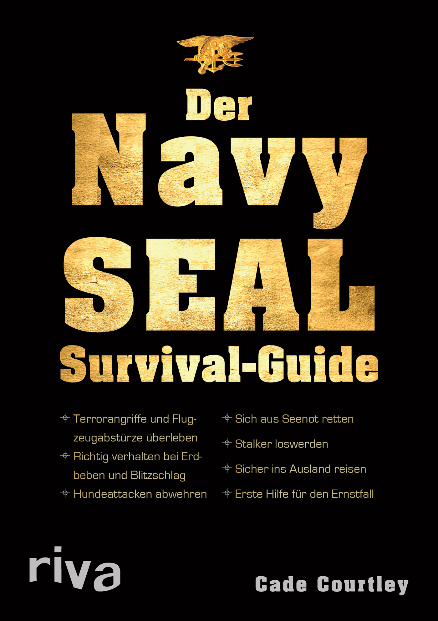 Cade Courtley - Der Navy-Seal-Survival-Guide