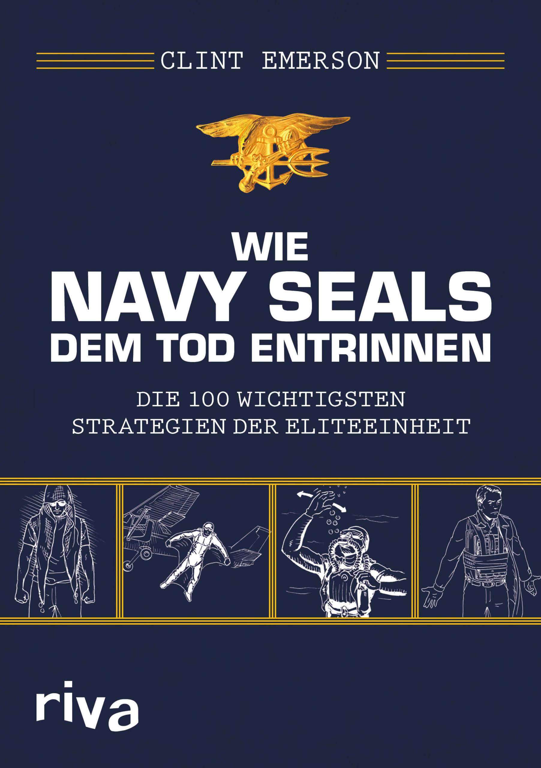 Clint Emerson - Wie Navy Seals dem Tod entrinnen