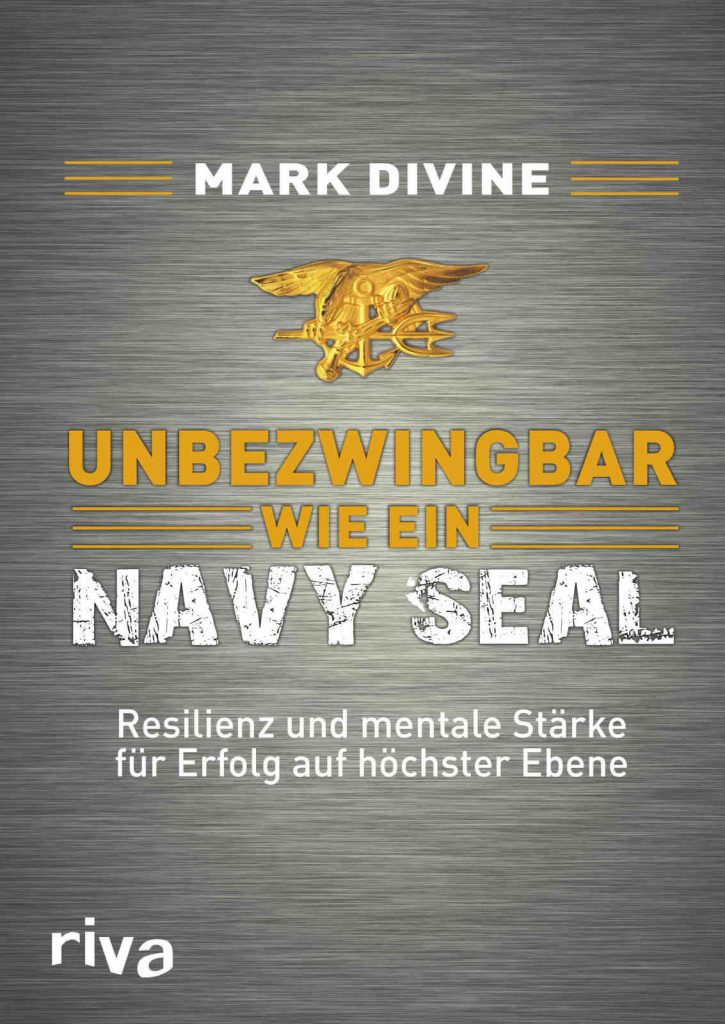 Mark Divine - Unbezwingbar wie ein Navy Seal