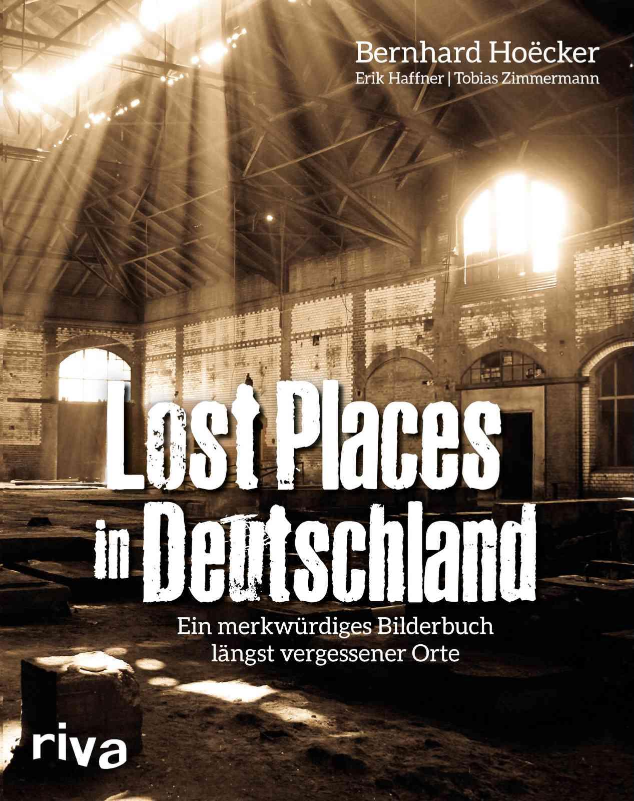 Bernhard Hoecker - Lostplaces in Deutschland