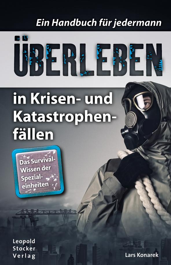 Lars Konarek - Überleben in Krisen- und Katastrophenfällen