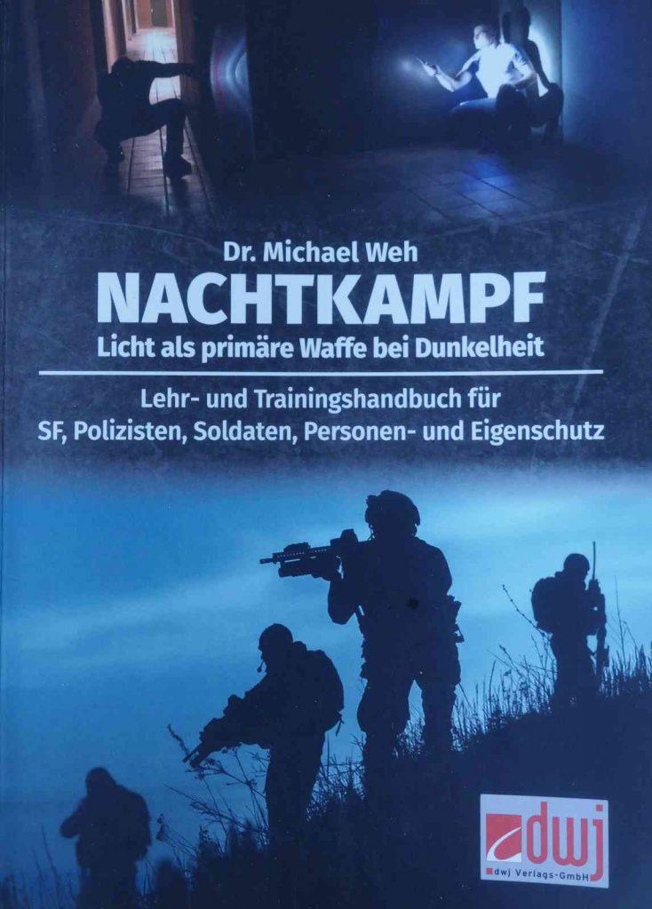 Dr. Michael Weh - Nachtkampf: Licht als primäre Waffe in der Dunkelheit
