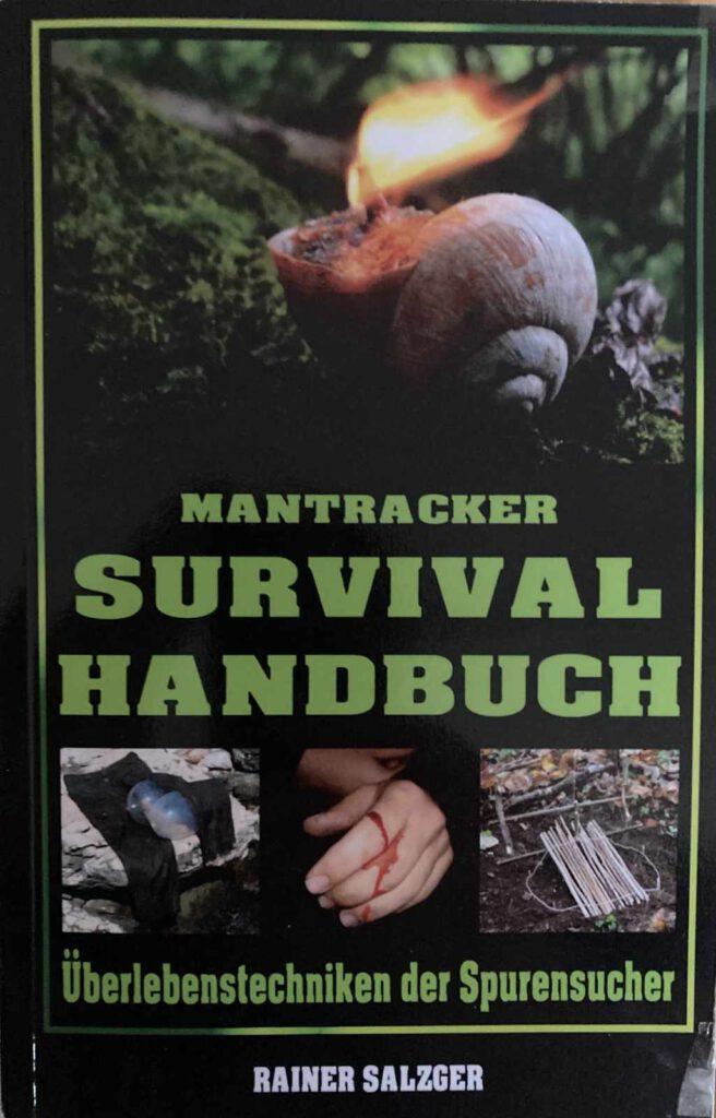 Rainer Salzger - Mantracker Survival Handbuch