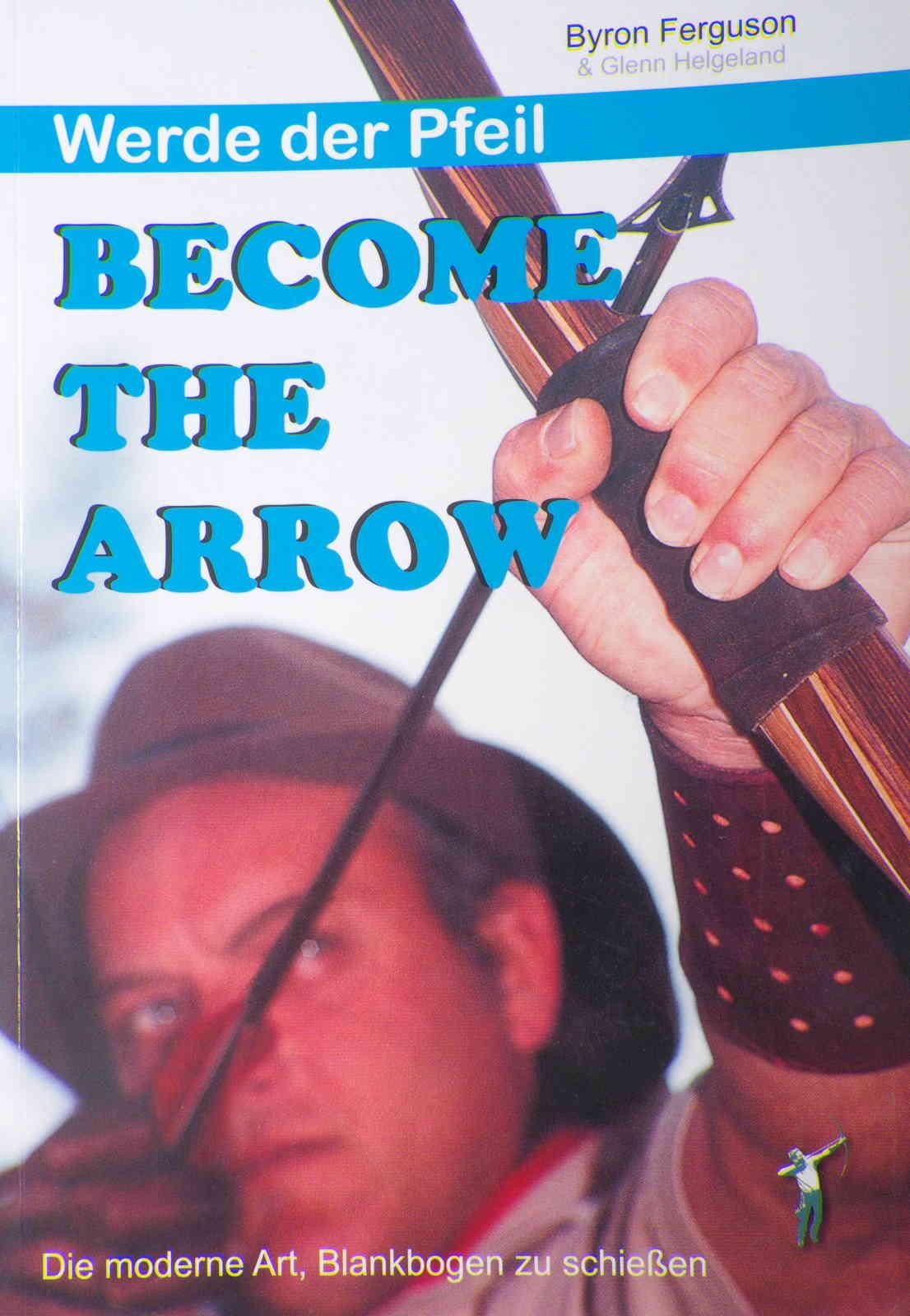 Byron Ferguson - Become the Arrow