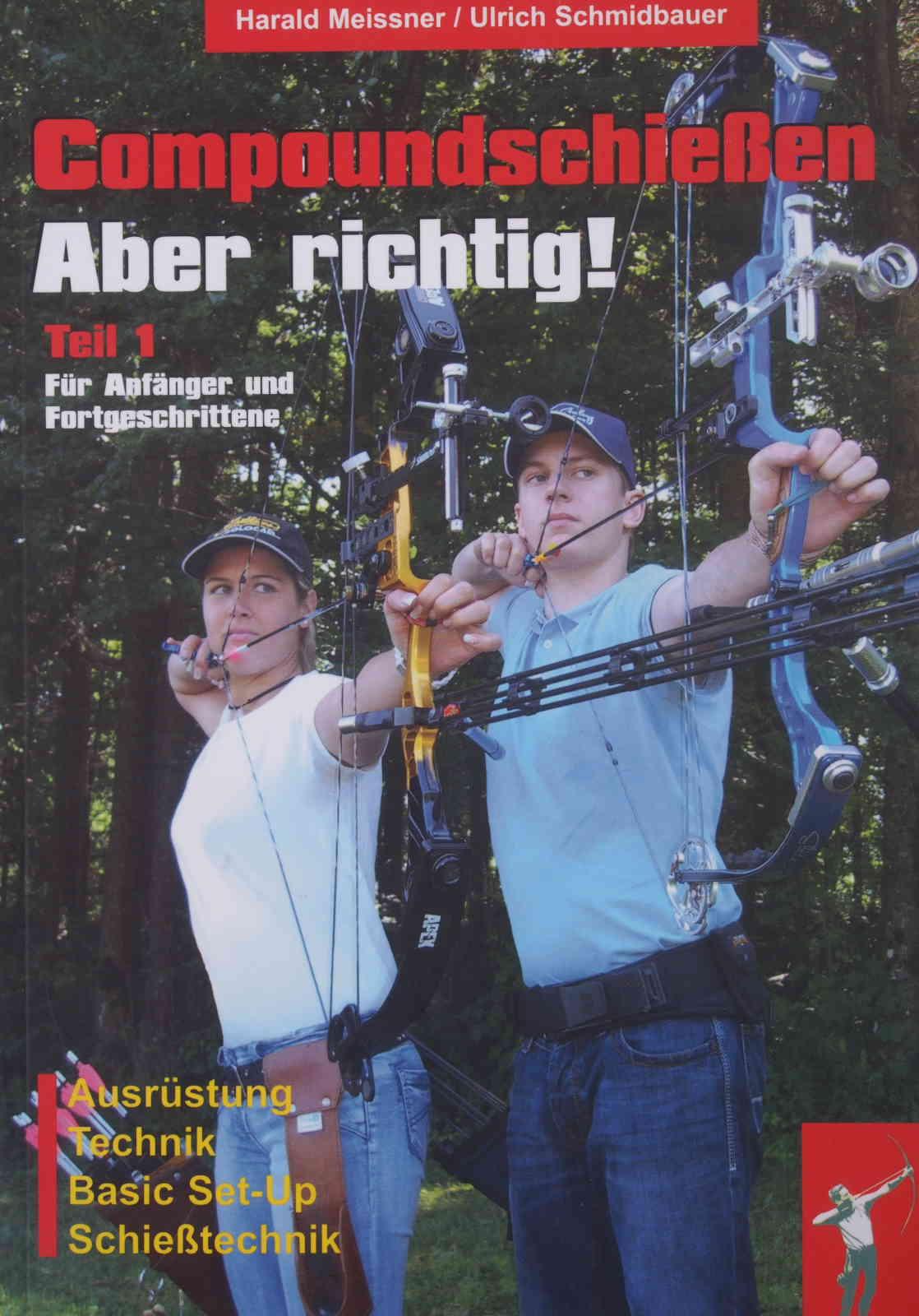 Harald Meissner/Ulrich Schmidbauer - Compoundschießen. Aber richtig!