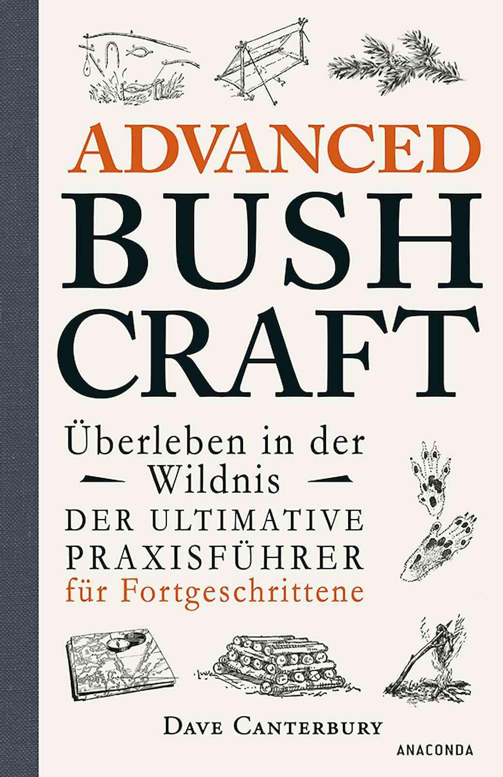 Dave Canterbury - Advanced Bushcraft