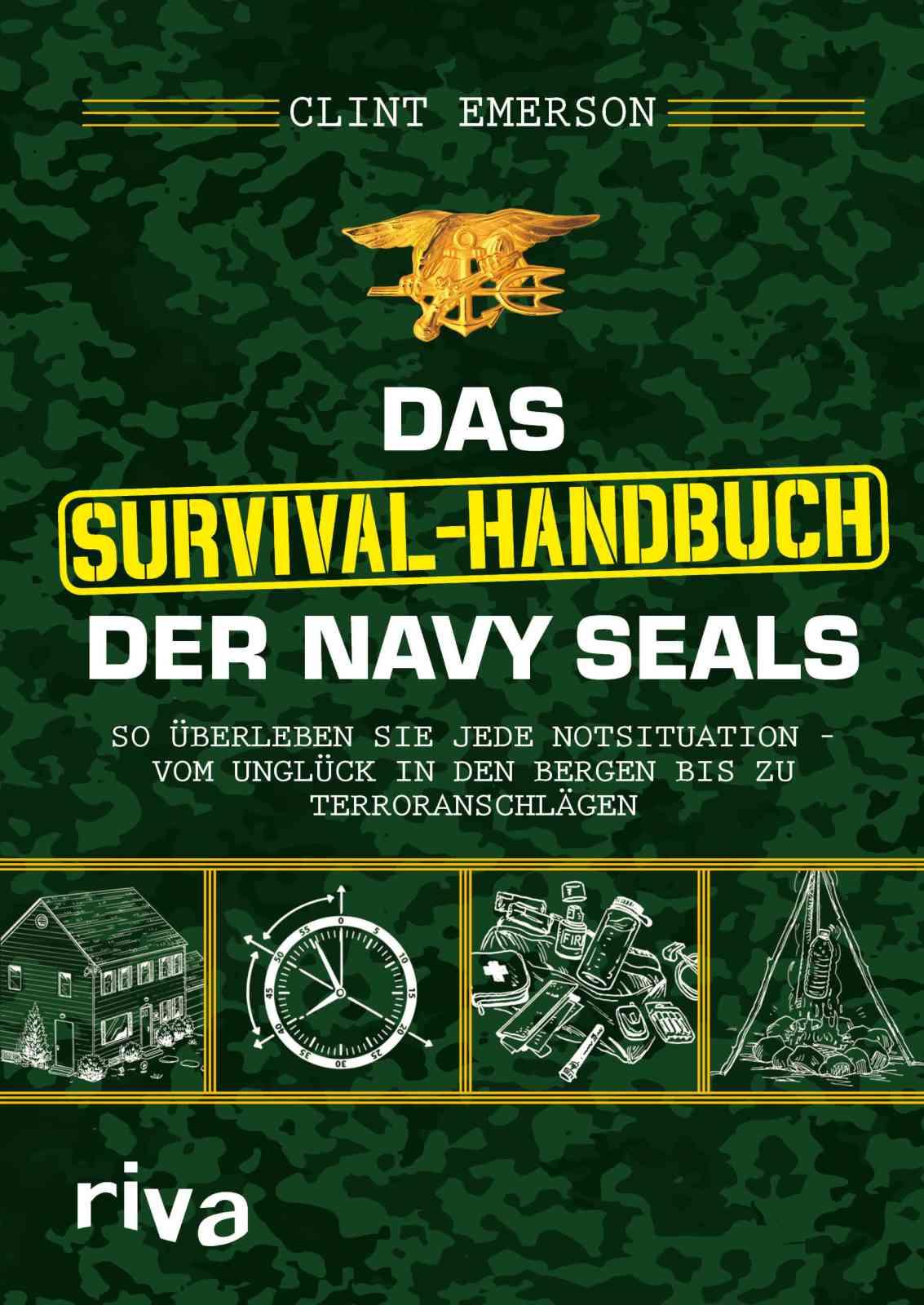 Clint Emerson - Das Survival-Handbuch der Navy-Seals
